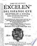 Libro De Las Cinco Excelencias Del Español Que Despueblan A España Para Su Mayor Potencia Y Dilatacion