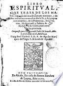 Libro espiritual que trata de los malos lenguajes del mundo, carne y demonio y de los remedios contra ellos