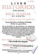 Libro historico politico, solo Madrid es corte, y el cortesano en Madrid