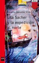 Lila Sacher y la expedición al norte