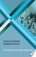 Literatura de la Independencia, independencia de la literatura