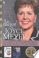 Lo Mejor De Joyce Meyer/the Best of Joyce Meyer