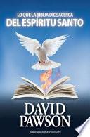 Lo Que La Biblia Dice Acerca del Espiritu Santo