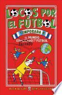 Locos Por El Futbol. 2a Temporada