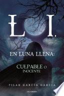 LOI, En Luna Llena: Culpable o Inocente