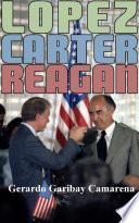 Lopez, Carter, Reagan