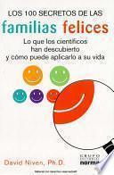 Los 100 secretos de las familias felices/ 100 Simple Secrets of Happy Families