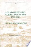 Los aposentos del Corral de la Cruz, 1581-1823