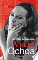 Los casos de la doctora Anabel Ochoa