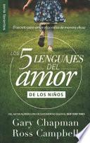 Los Cinco Lenguajes del Amor Para Ninos: El Secreto Para Amar a Los Ninos de Manera Eficaz