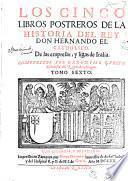 Los cinco libros postreros de la historia del rey Don Hernando el catholico