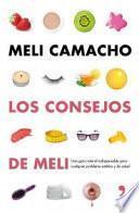 Los consejos de Meli : una guía natural indispensable para mejorar tu aspecto y tu salud