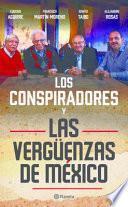 Los Conspiradores y las vergenzas de Mxico / Conspirators and the shame of Mexico