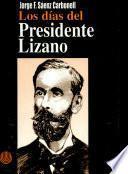 Los días del presidente Lizano