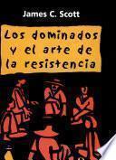 Los dominados y el arte de la resistencia