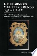 Los Dominicos y el Nuevo Mundo, siglos XIX-XX