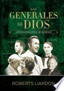 Los generales de Dios 4: Los evangelistas de sanidad