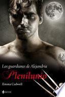 Los guardianes de Alejandría. Plenilunio