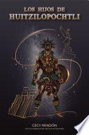 Los hijos de Huitzilopochtli