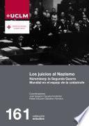LOS JUICIOS AL NAZISMO. NÚREMBERG: LA SEGUNDA GUERRA MUNDIAL EN EL ESPEJO DE LA CATÁSTROFE