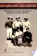 Los kaqchikeles de la época colonial