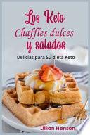 Los Keto Chaffles dulces y salados