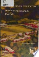Los Origenes de Catie: 50 Anos de la Escuela de Posgrado