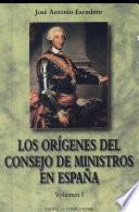 Los orígenes del Consejo de Ministros en España