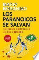 Los Paranoicos Se Salvan: Consejos para Afrontar la Crisis Que Trajo la Pandemia
