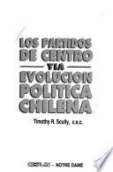 Los partidos de centro y la evolución política chilena