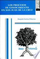 Los procesos de conocimiento en san Juan de la Cruz