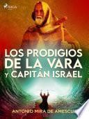 Los prodigios de la vara y capitán Israel