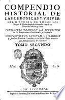 Los quarenta libros del compendio historial de las chronicas y vniuersal historia de todos los reynos de España. Compuestos por Esteuan de Garibay y Çamalloa ... Tomo primero [- quarto!