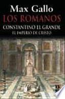 Los romanos: Constantino el Grande
