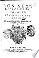 Los seys libros de la Galatea. Compuesto por Miguel de Ceruantes