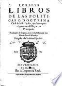 Los seys libros de las politicas o Doctrina ciuil de Iusto Lipsio