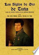 Los siglos de oro de Tuña : cuna de ilustres varones de la nobleza asturiana