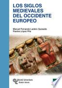 Los Siglos medievales del Occidente Europeo