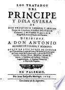 Los tratados del Principe y de la Guerra de ... F. L. y A.