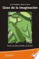 Los usos de la imaginación. Poesía de los latinos en EE.UU.