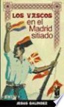 Los vascos en el Madrid sitiado