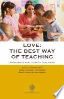 Love: the best way of teaching