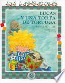 Lucas Y Una Torta De Tortuga / Lucas and a Turtle Cake
