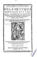 Lugares comunes; de la segunda impression, muy corregida ... con una nueva tabla y compendio de todas las doctrinas, lugares y escripturas, etc