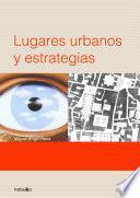 Lugares urbanos y estrategias