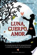 Luna, cuerpo, amor / Moon, Body, Love