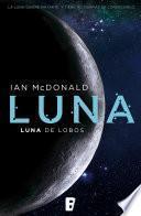 Luna de lobos (Trilogía Luna 2)