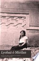 Lyobaa or Mictlan, historical-descriptive guide