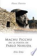 Machu Picchu en la poesía de Pablo Neruda