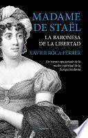 Madame de Staël, la baronesa de la libertad
